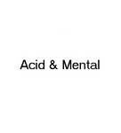 Acid And Mental 01