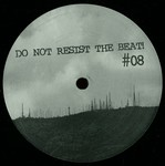Do Not Resist The Beat 08